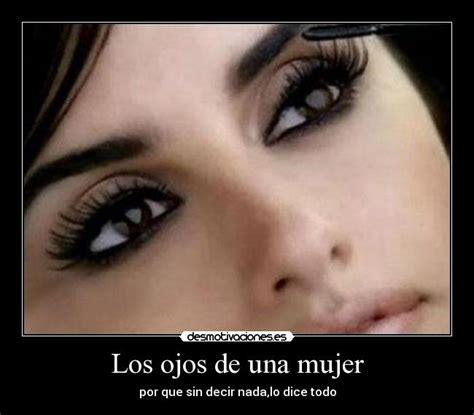 imagenes ojos de mujer los ojos de una mujer desmotivaciones