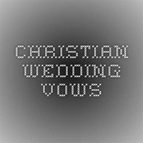 christian wedding vows christian wedding vows wedding