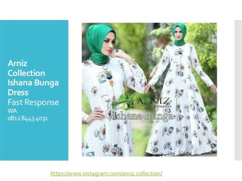 Baju Arniz 0812 8443 4031 reseller arniz baju muslimah ishana bunga