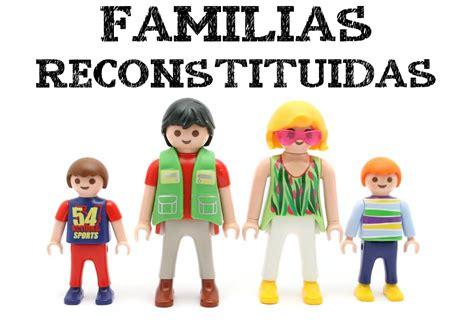 imagenes de la familia ensamblada familias reconstituidas