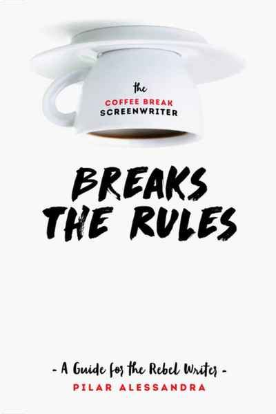 the coffee screenwriter breaks the a guide for the rebel writer books crash boom newsouth books