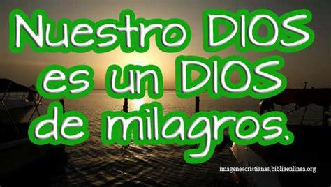 imagenes de dios hace milagros nuestro dios es un dios de milagros imagenes cristianas
