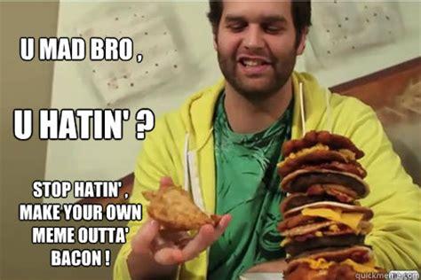 Make Your Own Fry Meme - u mad bro u hatin stop hatin make your own meme