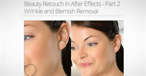 tutorial smudge retouch part 2 tutorial beauty retouch in ae part 2 wrinkle and blemish