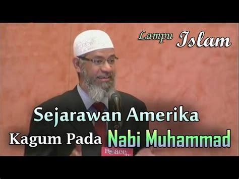 film nabi muhammad versi amerika sejarawan amerika kagum pada nabi muhammad dr zakir