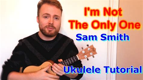 tutorial guitar i m not the only one i m not the only one sam smith ukulele tutorial chords