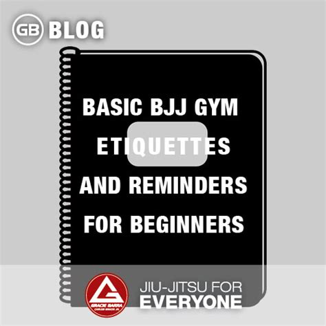 how to jiu jitsu for beginners your step by step guide to jiu jitsu for beginners books basic bjj etiquettes and reminders for beginners