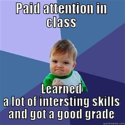 Class Rules Memes - a student s face when she paid attention in class
