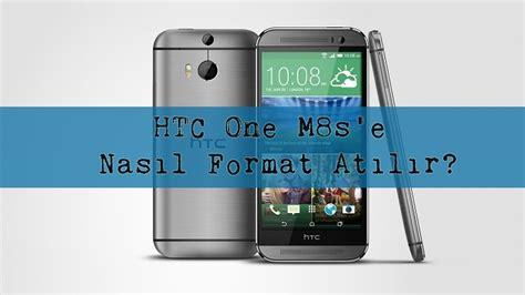 format factory htc one htc one m8s e nasıl format atılır ceplik com