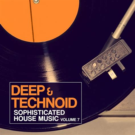 download free deep house music various deep technoid vol 7 sophisticated house music