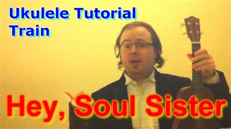 tutorial ukulele hey soul sister hey soul sister train ukulele tutorial youtube