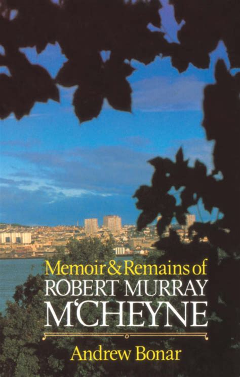 two towers a memoir books memoir remains of robert murray m cheyne banner of