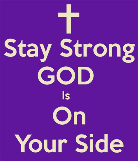 how to your to stay by your side god is on your side quotes quotesgram