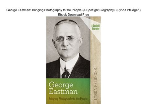 biography ebook download george eastman bringing photography to the people a