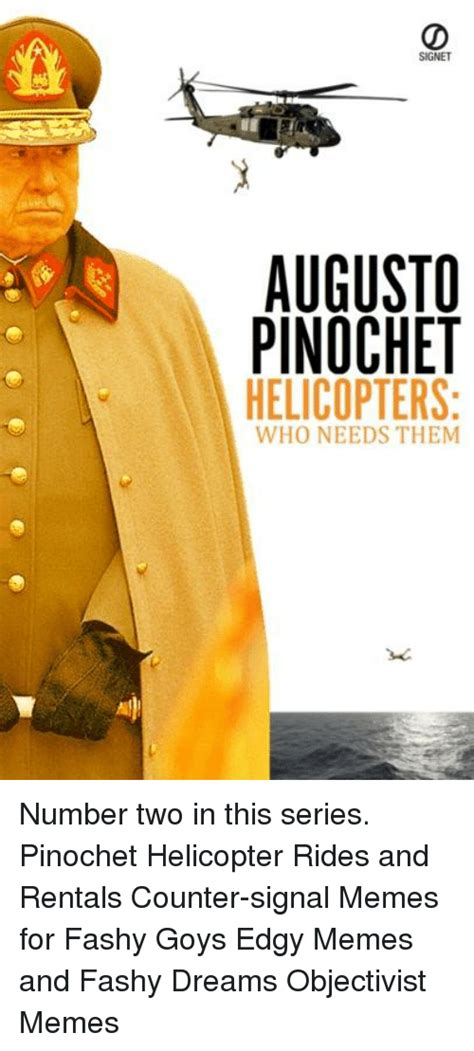 Pinochet Memes - signet augusto pinochet helicopters who needs them number two in this series pinochet helicopter