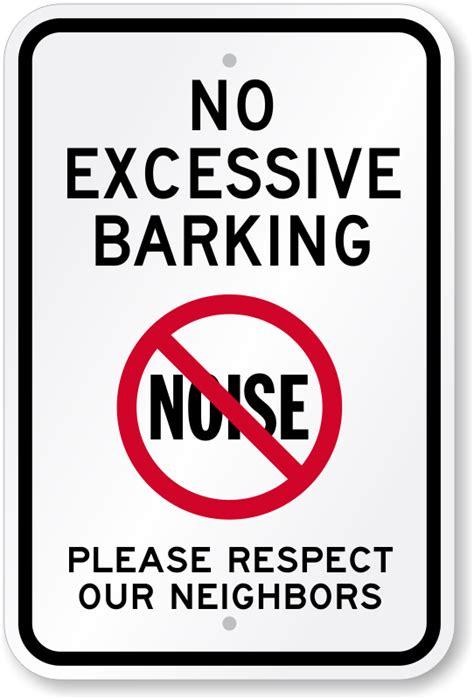 excessive barking no excessive barking sign respect neighbors signs sku k 0071