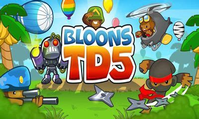 btd5 free apk bloons td 5 android apk bloons td 5 free for tablet and phone