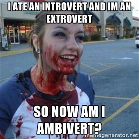 Funny Memes About - image gallery extrovert meme