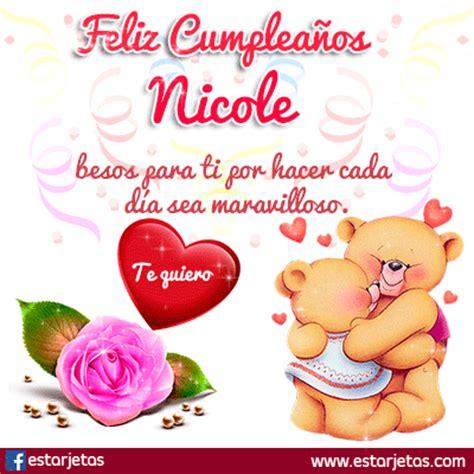 imagenes feliz cumpleaños nicole fel 237 z cumplea 241 os nicole im 225 genes gifs de cumplea 241 os