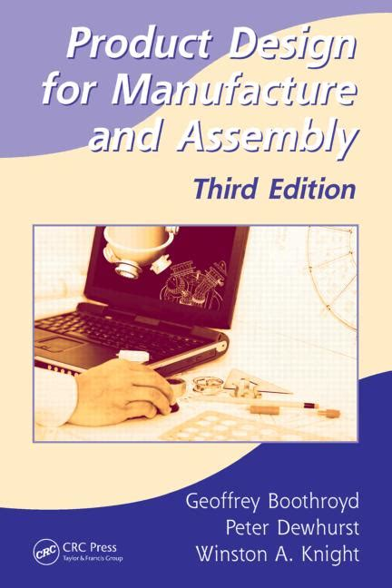 design for manufacturing boothroyd product design for manufacture and assembly third edition