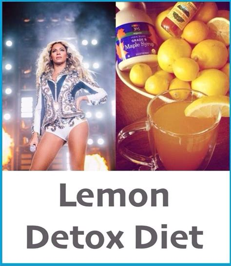 Lemon And Water Detox Diet by Master Lemon Detox Diet Used By Beyonce Recipes To Try