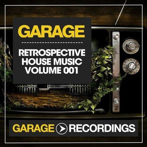 nu house music va retrospective house music volume 001 garage recordings 320kbpshouse net