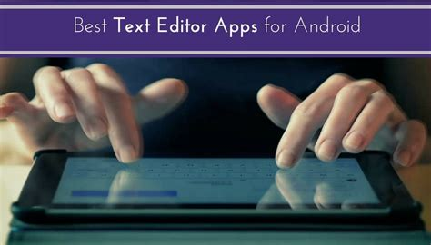 android text editor 5 best text editor apps for android root my galaxy