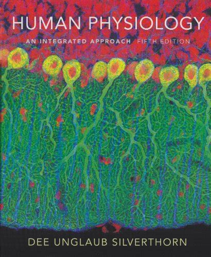 human physiology an integrated approach 6th edition unglaub silverthorn author profile news books and