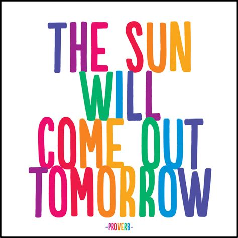 The Sunll Come Out Tomorrow by The Sun Will Come Out Tomorrow Quotable Magnet