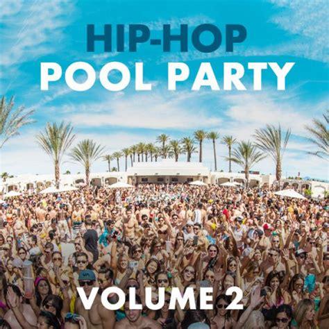 hip hop dance party playlist hip hop pool party vol 2 spotify playlist