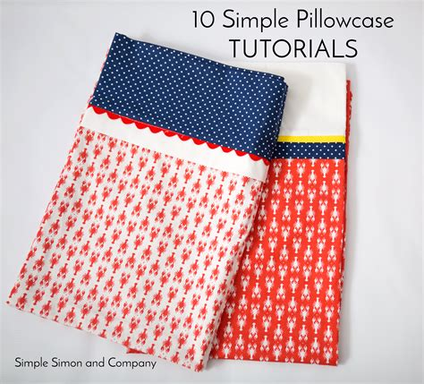 How To Make Easy Pillow Cases by 10 Simple Pillowcase Tutorials