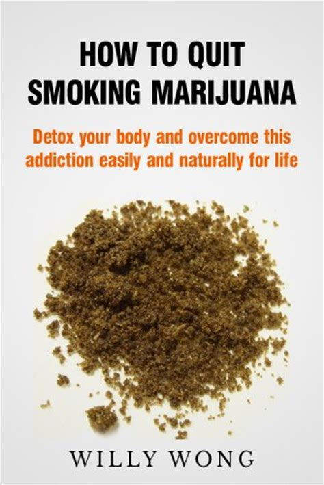 Ways To Detox Your From Nicotine by How To Quit Marijuana Detox Your And