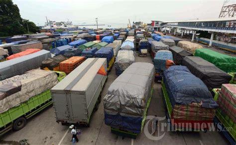 Ban Dra Kapal h 5 lebaran truk angkutan barang dilarang lewat merak