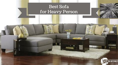 sofa for person best sofa for heavy person furniture for overweight