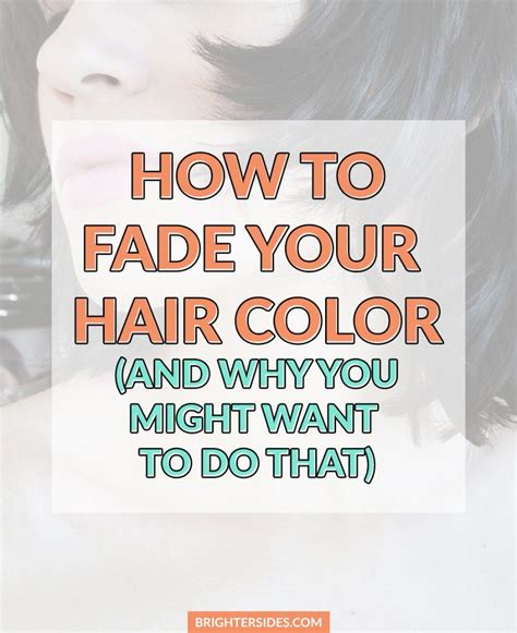 how to make hair color fade how to fade your hair color and why you might want to