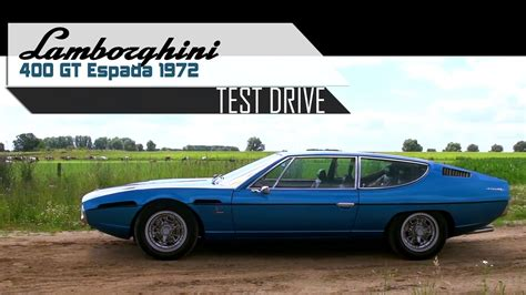 Lamborghini 400 Gt Espada by Lamborghini 400 Gt Espada 1972 Full Test Drive In Top