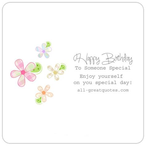 Birthday Quotes To Someone You Happy Birthday To Someone Special Free Birthday Cards