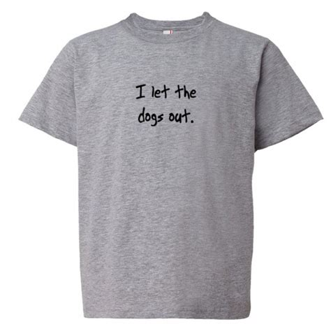 the song who let the dogs out youth sized i let the dogs out who let the dogs out song shirt