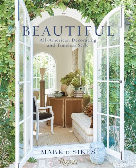 mark sikes beautiful beautiful by mark d sikes quintessence