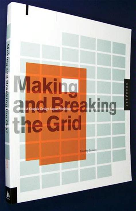 making and breaking the 1592531253 making and breaking the grid a graphic design layout workshop timothy samara 9781592531257