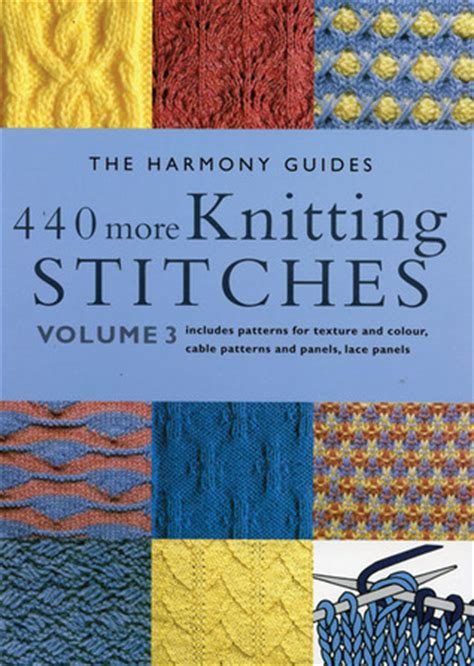 knitting stitch books 440 more knitting stitches volume 3 by the harmony guides