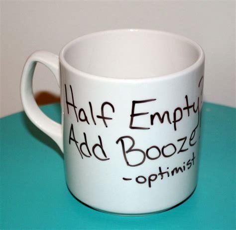 Mug Single Empty single quot half empty add booze quot coffee mug tea cup ceramic