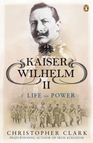 libro the pursuit of power kaiser wilhelm ii a concise life biografie e autobiografie panorama auto