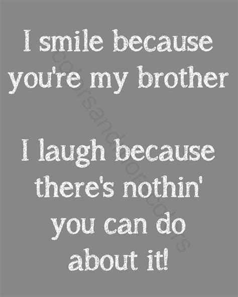 Quotes For Your Brothers Birthday Brother Quotes Gifts For Brother Brother By