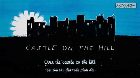 ed sheeran over the castle lyrics lyrics vietsub ed sheeran castle on the hill youtube
