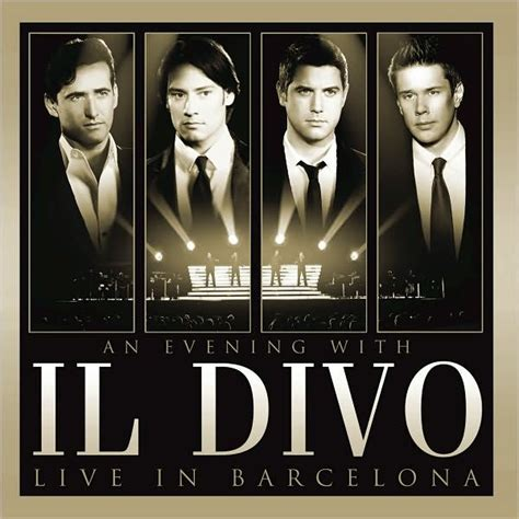 il divo new cd an evening with il divo live in barcelona cd dvd by il