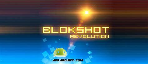 revolution apk free blokshot revolution v1 2 0 apk free apkmirrorfull