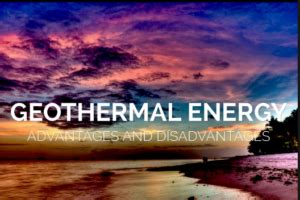 pros and cons of geothermal energy a promising renewable