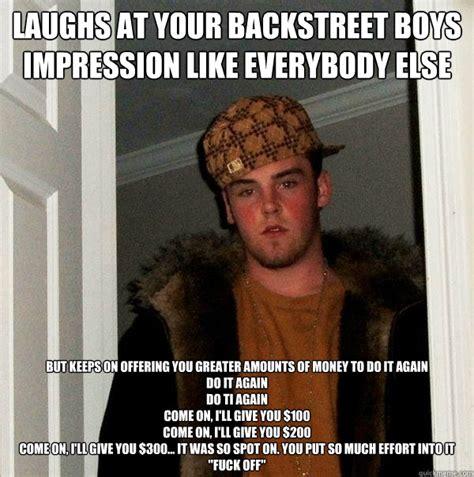 Backstreet Boys Meme - laughs at your backstreet boys impression like everybody