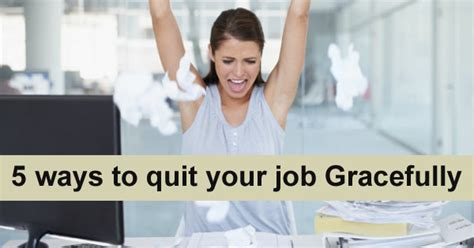 8 Tips On Quitting Your Gracefully 5 ways to quit your gracefully career tips tips